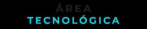 Área Tecnológica